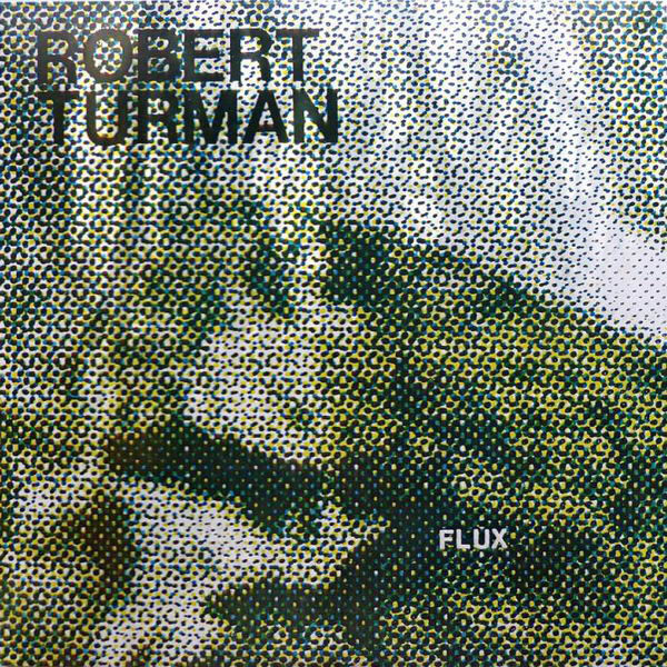 Cover Artwork, Robert Turman - Flux